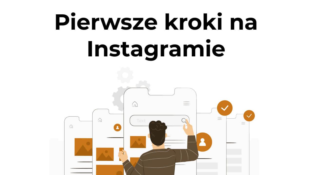 Pierwsze kroki na Instagramie