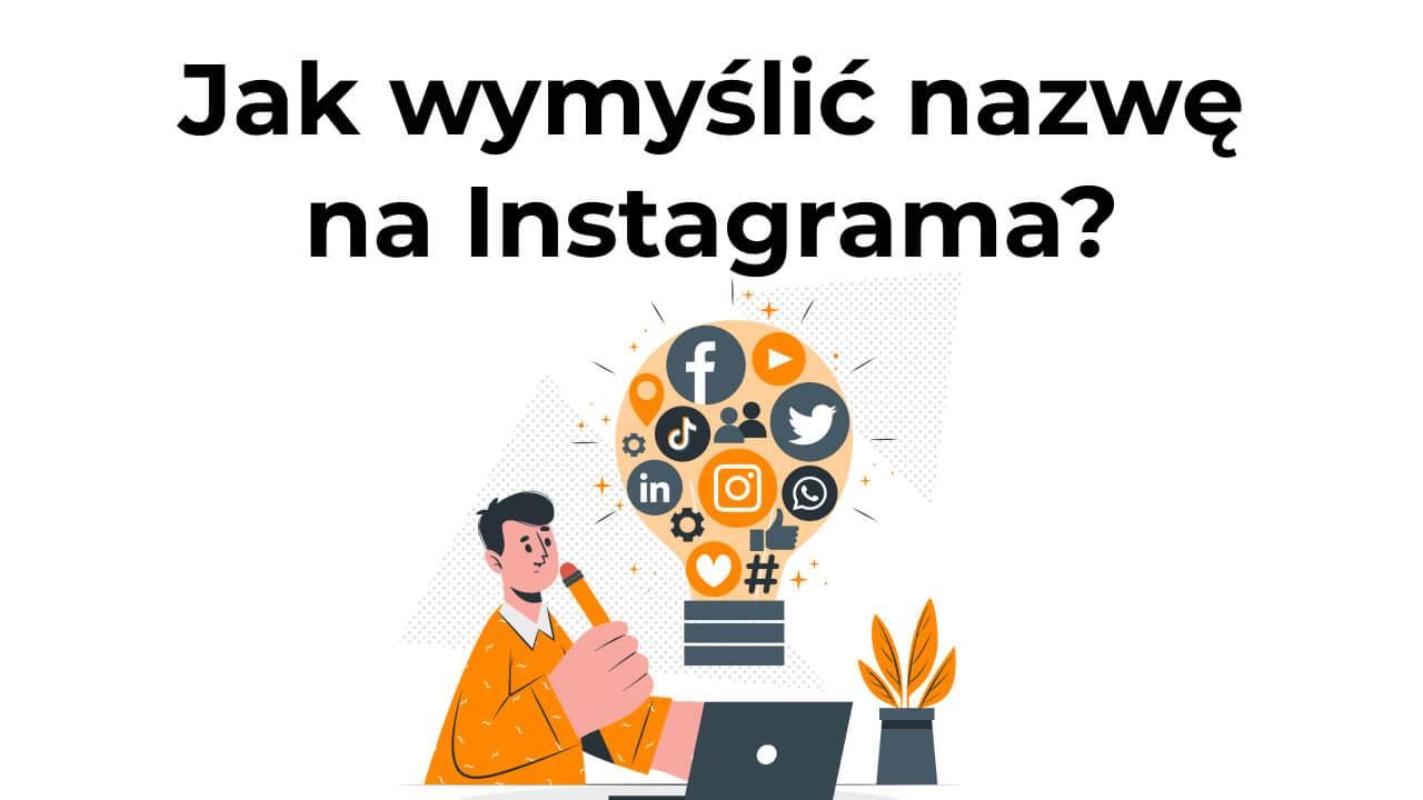 Jak wymyślić nazwę na Instagrama